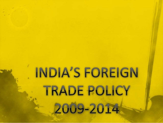 indias foreign trade policy Commentary 14 april 18, 2015 vol l no 16 epw economic & political weekly india's new foreign trade policy pluses and.