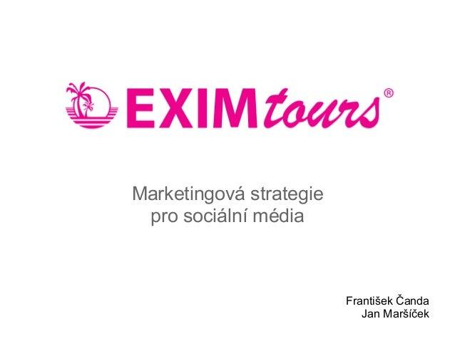 Marketingová strategiepro sociální médiaFrantišek ČandaJan Maršíček