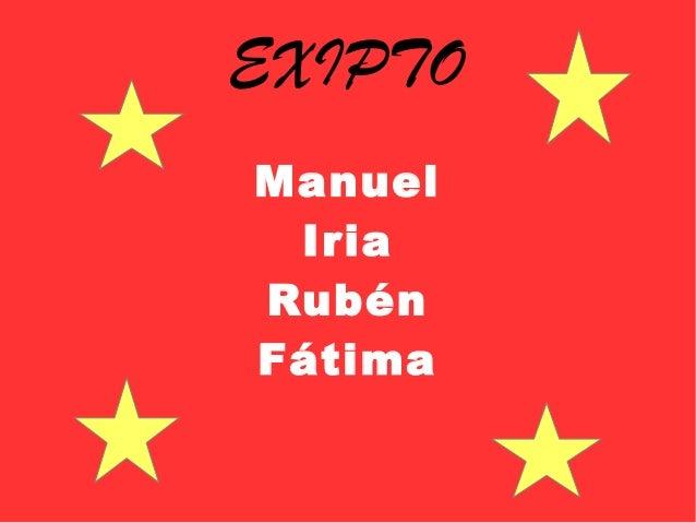 EXIPTO Manuel Iria Rubén Fátima