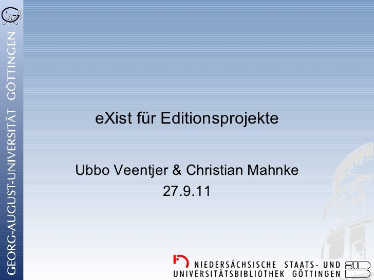 eXist für EditionsprojekteUbbo Veentjer & Christian Mahnke            27.9.11