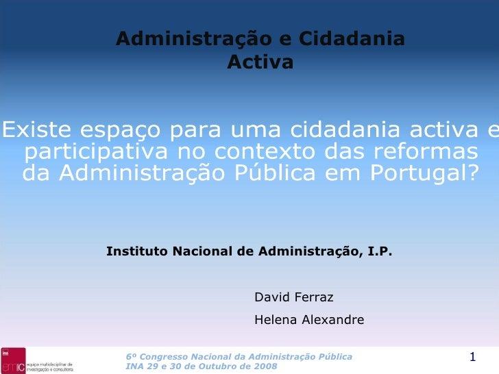 Existe espaço para uma cidadania activa e  participativa no contexto das reformas  da Administração Pública em Portugal? A...