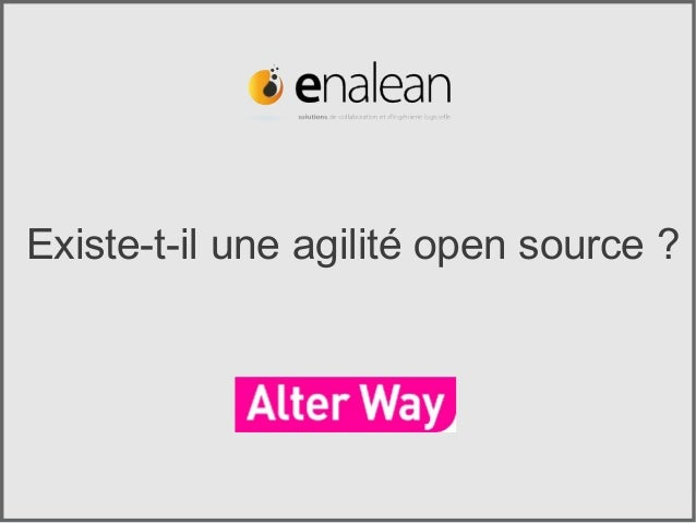 Existe-t-il une agilité open source ?             Existe-t-il une agilité open source ? par Enalean & Alter Way