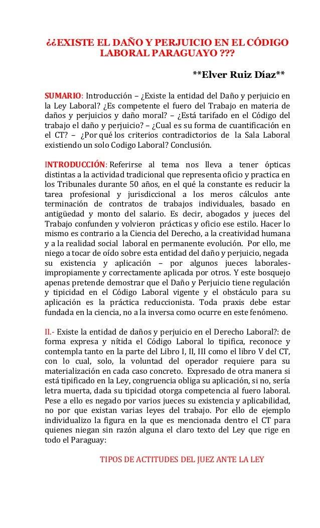 ¿¿EXISTE EL DAÑO Y PERJUICIO EN EL CÓDIGO LABORAL PARAGUAYO ??? **Elver Ruiz Díaz** SUMARIO: Introducción – ¿Existe la ent...