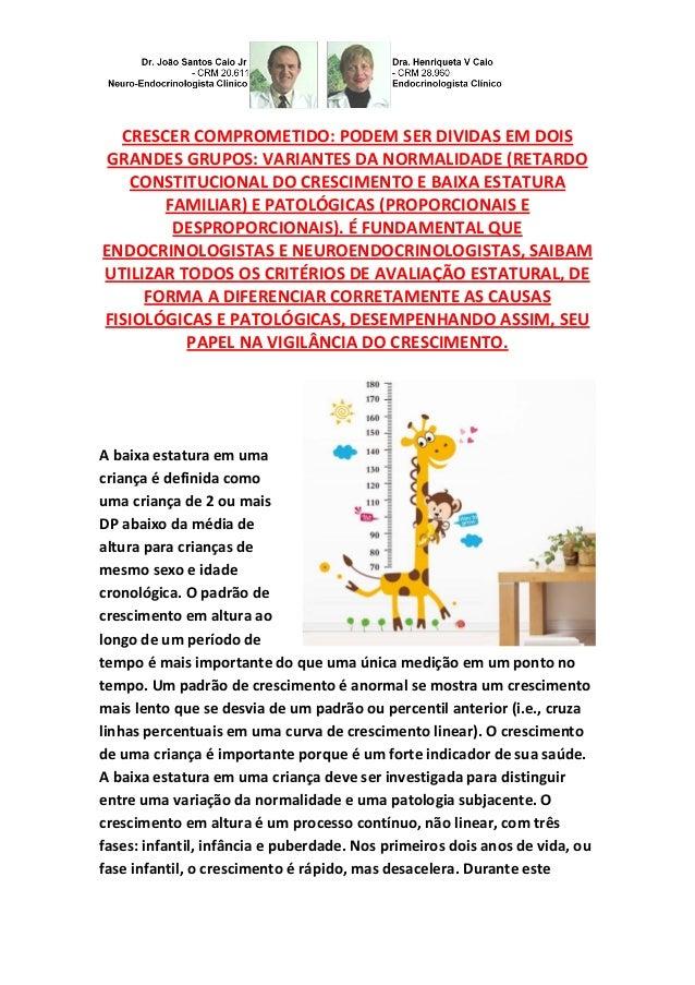 CRESCER COMPROMETIDO: PODEM SER DIVIDAS EM DOIS GRANDES GRUPOS: VARIANTES DA NORMALIDADE (RETARDO CONSTITUCIONAL DO CRESCI...