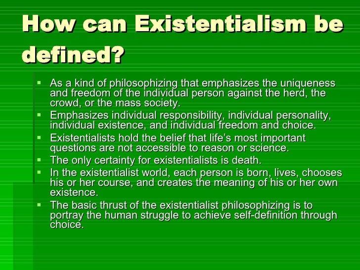 ... 4. How Can Existentialism Be Defined?