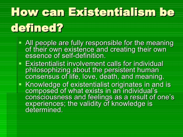 a discussion of the features of existentialism