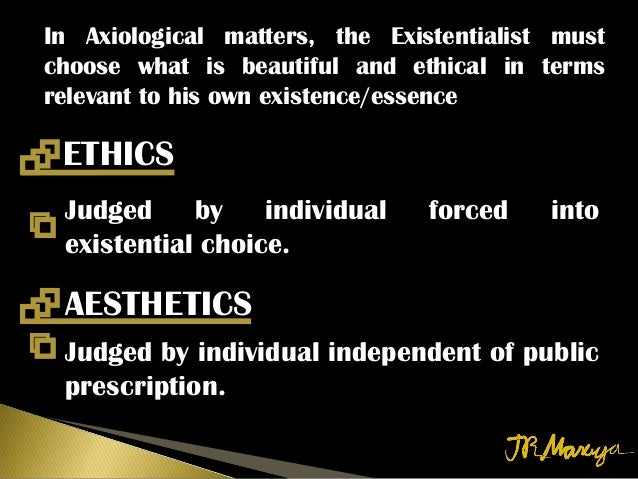 existentialism and choices Ivan later shed his existentialism for faith in god (misquoted by sartre in  had  begun to rely on an external set of values rather than an authentic set of choices.