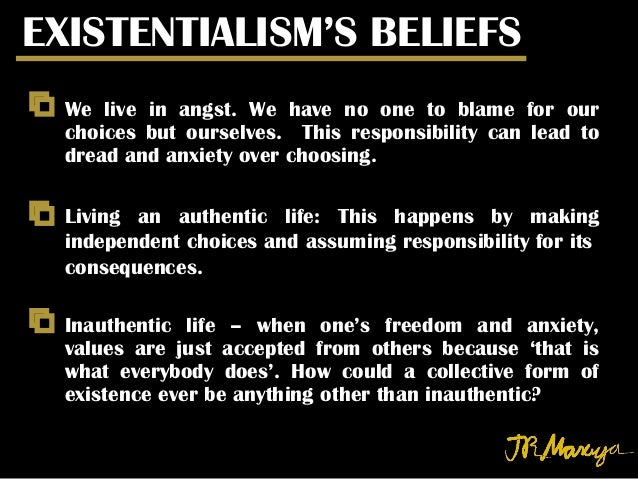 existentialism a philosophy about life It's understandable to question whether life really has a pre-destined   existentialism was the key philosophy that allowed viktor frankl to find.