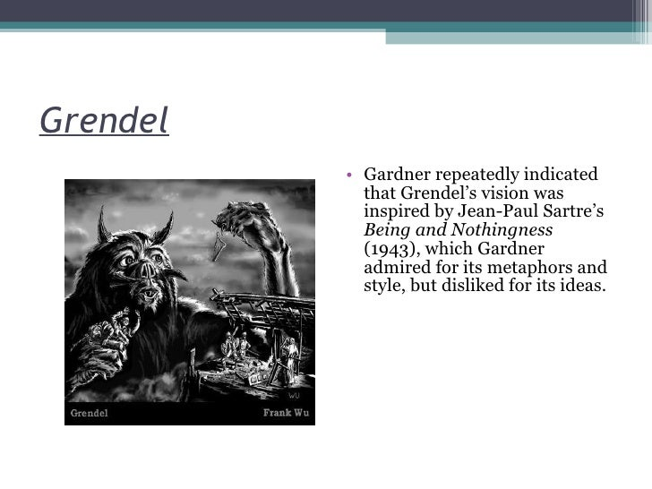 nihilism and existentialism in grendel Take existentialism one step further, and nihilism present itself nihilists  john gardner's grendel explores nihilism in great detail while.