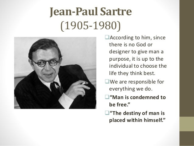 essay on sartres man is condemned Help with writing a thesis statement on jean-paul sartre and existentialism thoughts opinions please  man is condemned to  your essay.