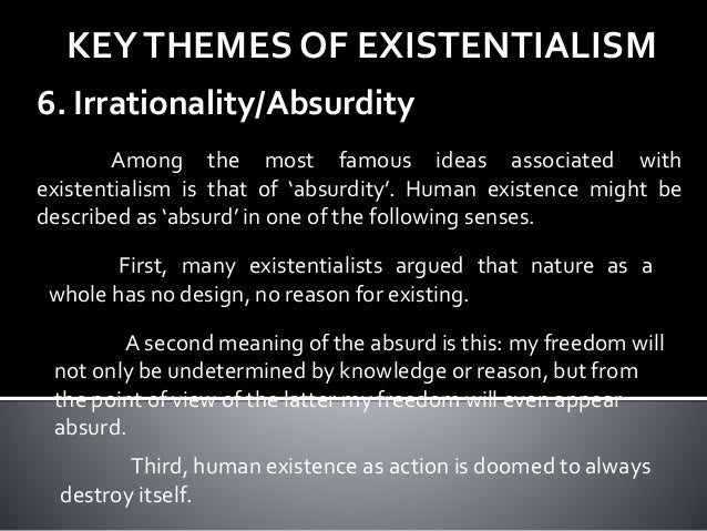existentialism a philosophy about life Existentialism is often defined as a philosophical movement or tendency,  emphasizing  the main theme in the stranger is that life is absurd.