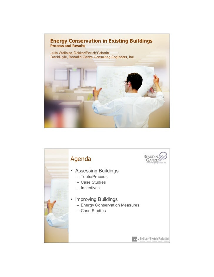 Energy Conservation in Existing Buildings Process and Results  Julie Walleisa, Dekker/Perich/Sabatini David Lyle, Beaudin ...