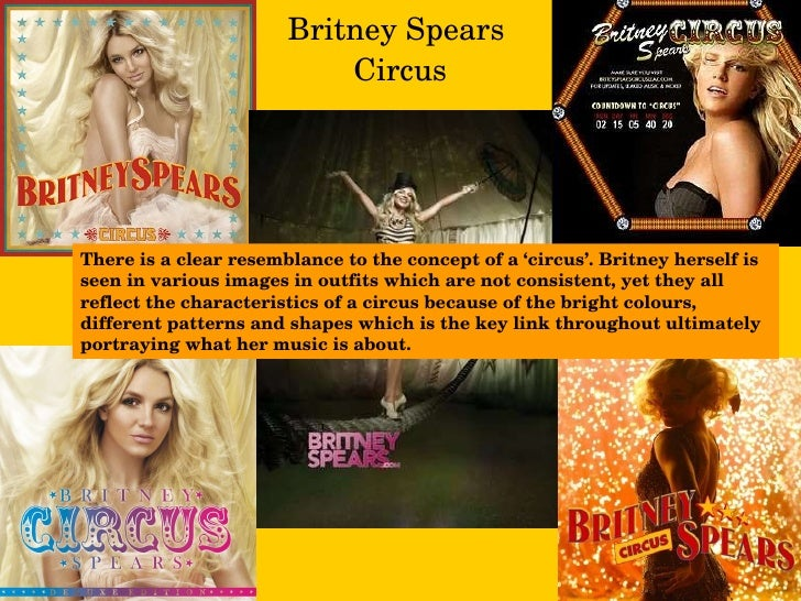 Britney Spears  Circus There is a clear resemblance to the concept of a 'circus'. Britney herself is seen in various image...