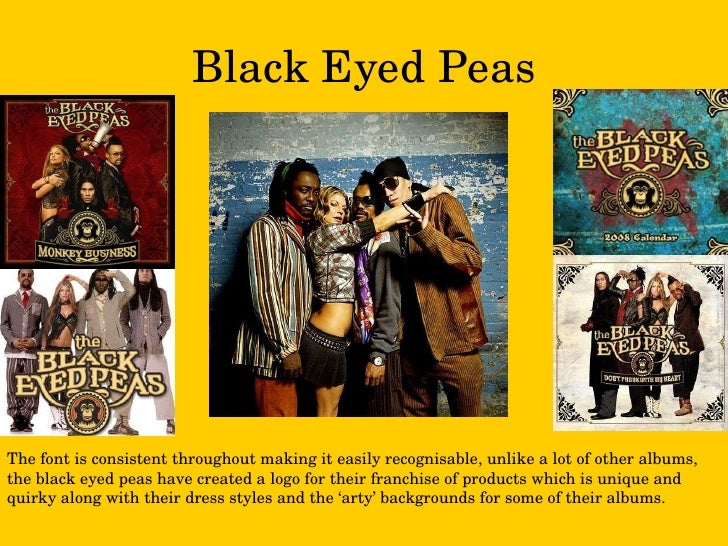 Black Eyed Peas The font is consistent throughout making it easily recognisable, unlike a lot of other albums, the black e...
