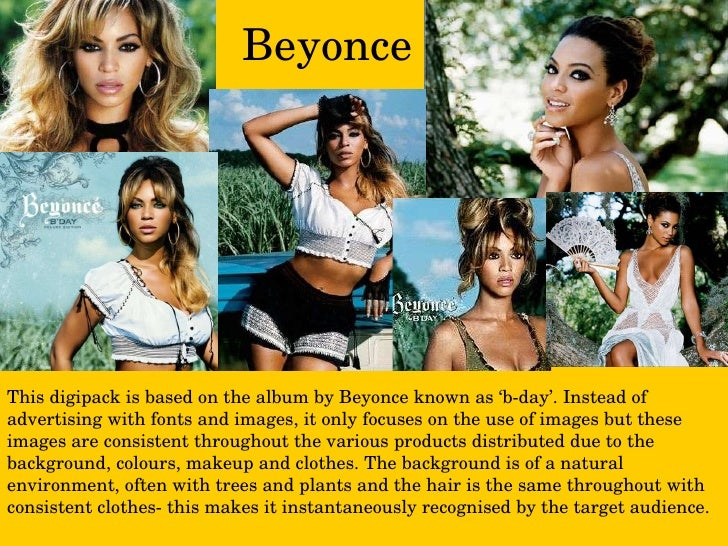 Beyonce This digipack is based on the album by Beyonce known as 'b-day'. Instead of advertising with fonts and images, it ...