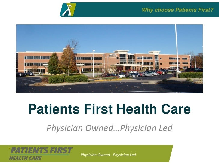 Why choose Patients First?     Patients First Health Care   Physician Owned…Physician Led           Physician Owned…Physic...