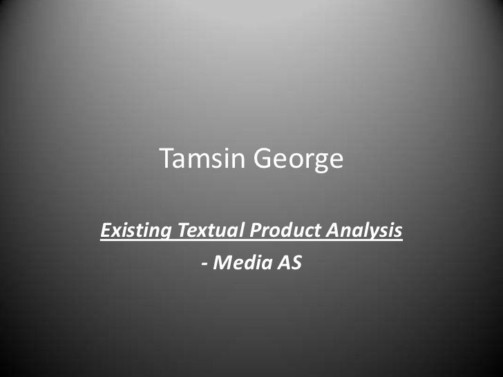 Tamsin GeorgeExisting Textual Product Analysis           - Media AS