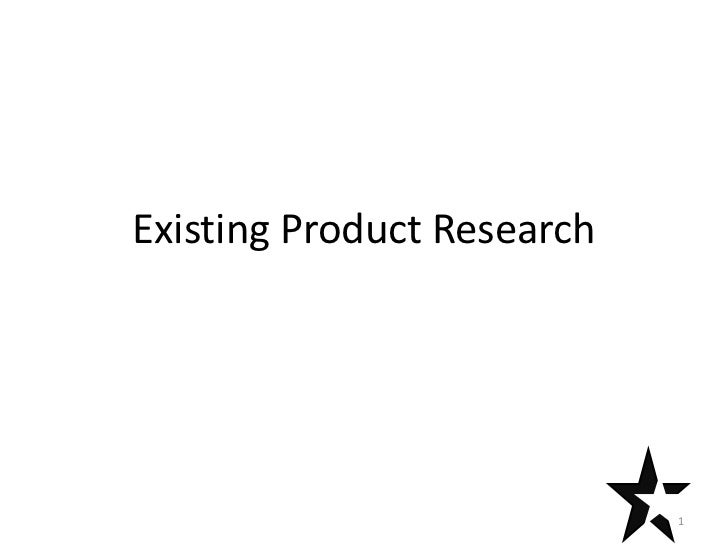 Existing Product Research                            1