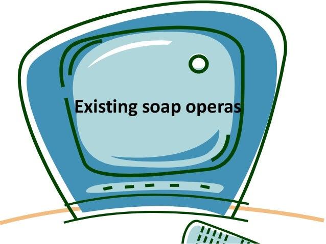 Existing soap operas