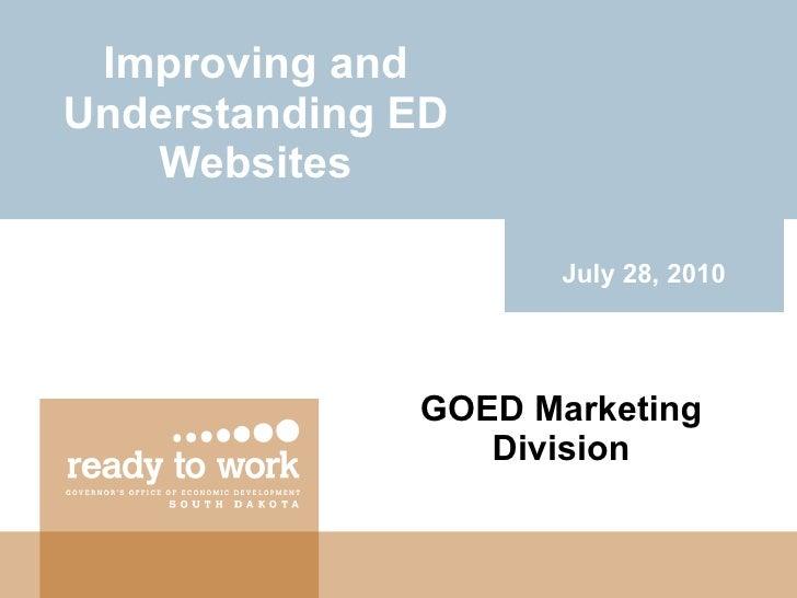 Improving and Understanding ED Websites GOED Marketing Division July 28, 2010