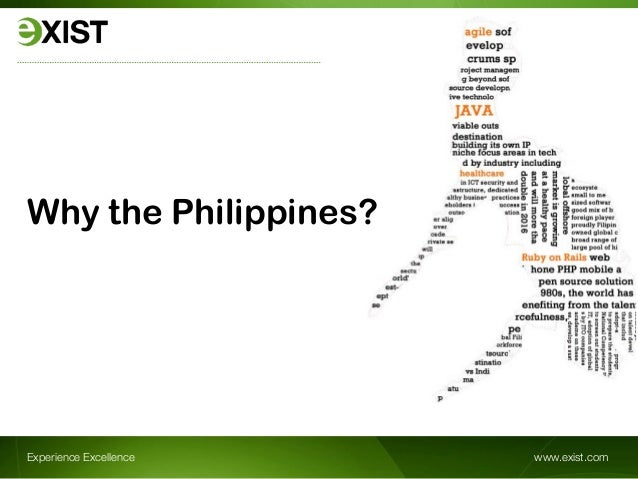 Experience Excellence www.exist.comWhy the Philippines?
