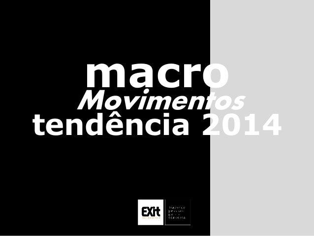 Movimentos macro tendência 2014