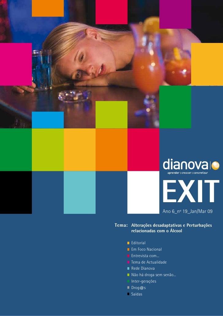 Ano 6_nº 19_Jan/Mar 09  Tema: Alterações desadaptativas e Perturbações        relacionadas com o Álcool         Editorial ...