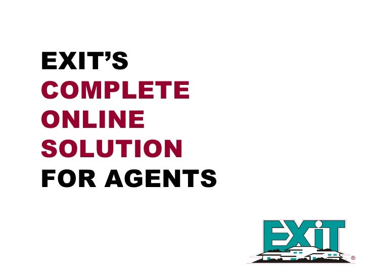 EXIT'S  COMPLETE ONLINE SOLUTION  FOR AGENTS
