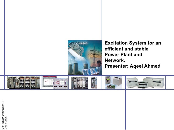 Excitation System for an efficient and stable Power Plant and Network.  Presenter: Aqeel Ahmed