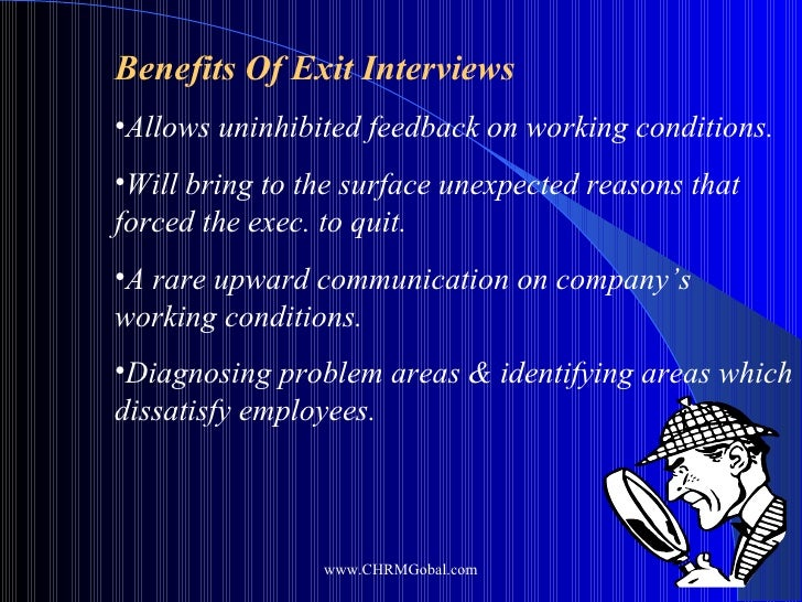 benefit of exit interview Benefits of exit interviews exit interviews can provide you with useful information  to help you: make positive changes in your workplace make.