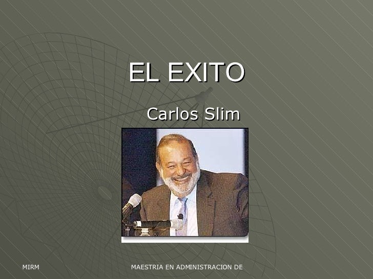 EL EXITO Carlos Slim