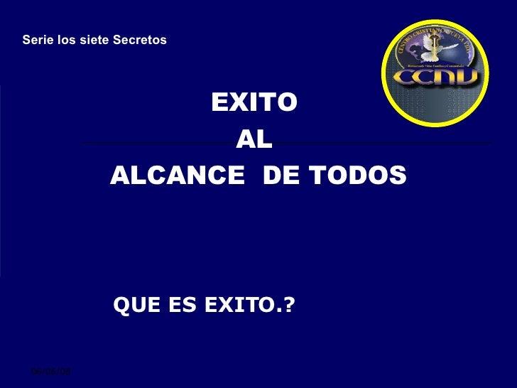 EXITO  AL  ALCANCE  DE TODOS QUE ES EXITO.? Serie los siete Secretos