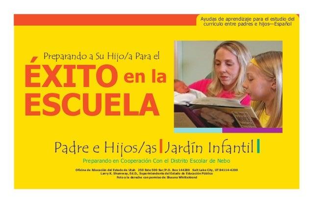 ÉXITOen laESCUELAAyudas de aprendizaje para el estudio delcurrículo entre padres e hijos—EspañolOficina de Educación del...
