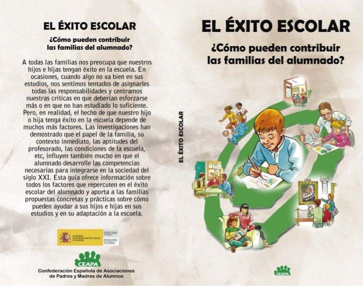 EL ÉXITO ESCOLAR  ¿Cómo pueden contribuir las familias del alumnado?       Santiago Ramírez Fernández         Antonio Garc...