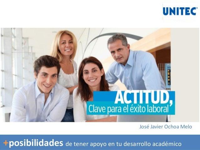 José Javier Ochoa Melo +posibilidades de tener apoyo en tu desarrollo académico
