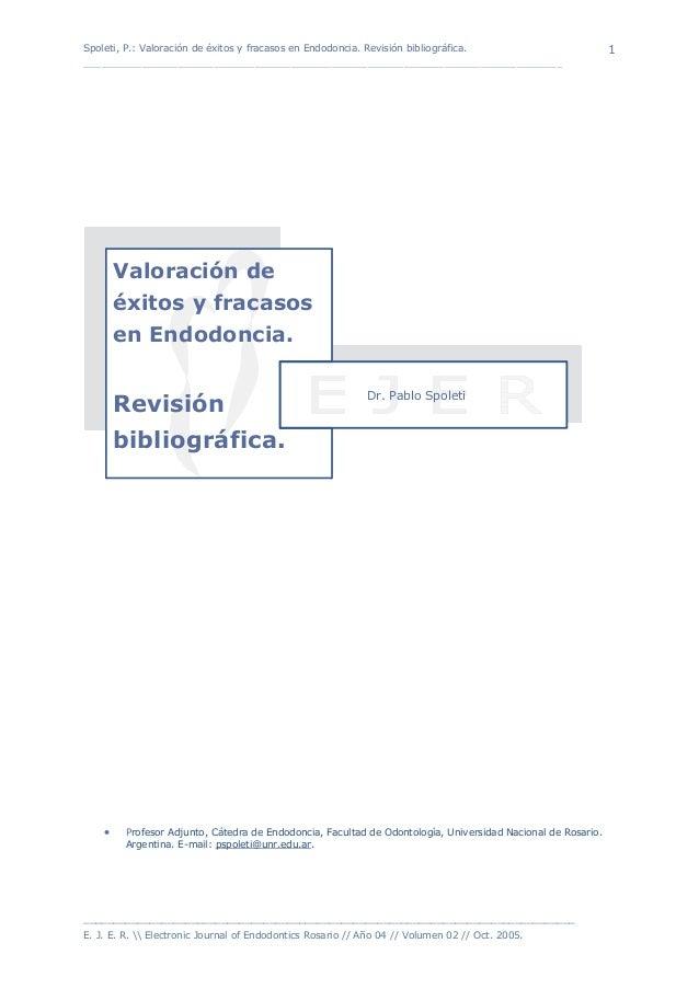 Spoleti, P.: Valoración de éxitos y fracasos en Endodoncia. Revisión bibliográfica. ______________________________________...