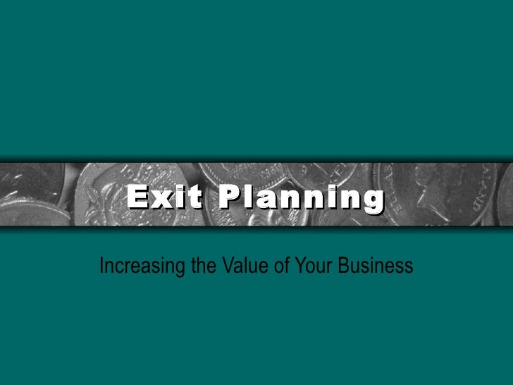 Exit Planning Increasing the Value of Your Business