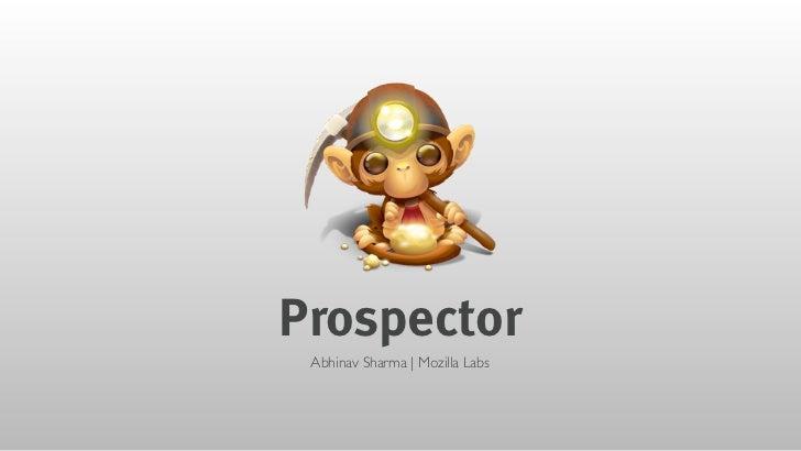 Prospector Abhinav Sharma | Mozilla Labs