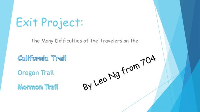Exit Project: The Many Difficulties of the Travelers on the: Oregon Trail