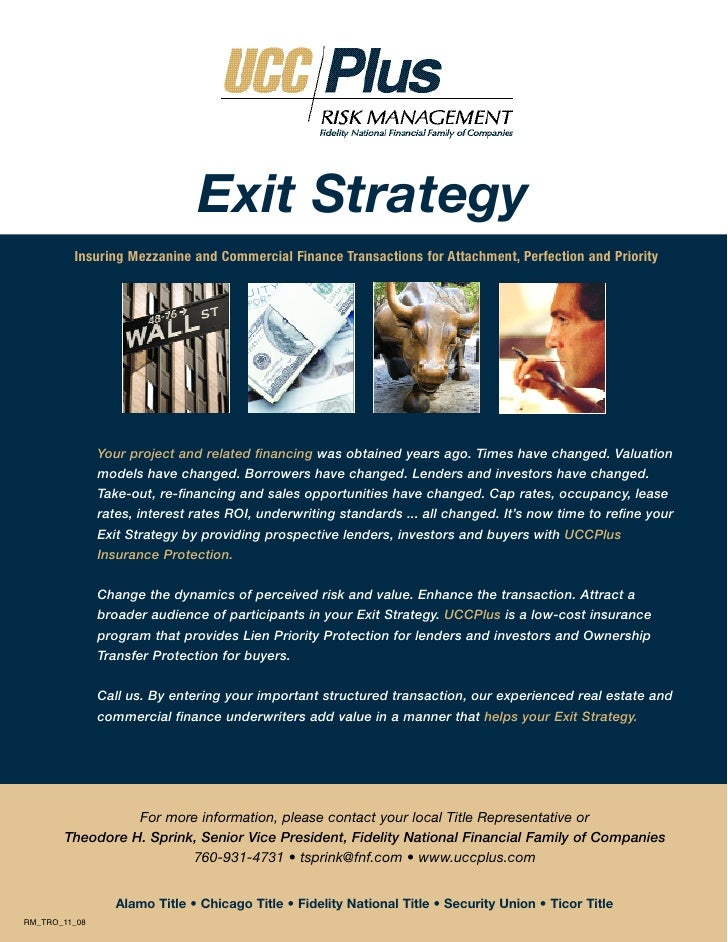 Exit Strategy          Insuring Mezzanine and Commercial Finance Transactions for Attachment, Perfection and Priority     ...