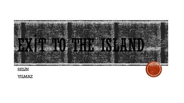 EX T TO THE ISLANDİ SEL Nİ YILMAZ
