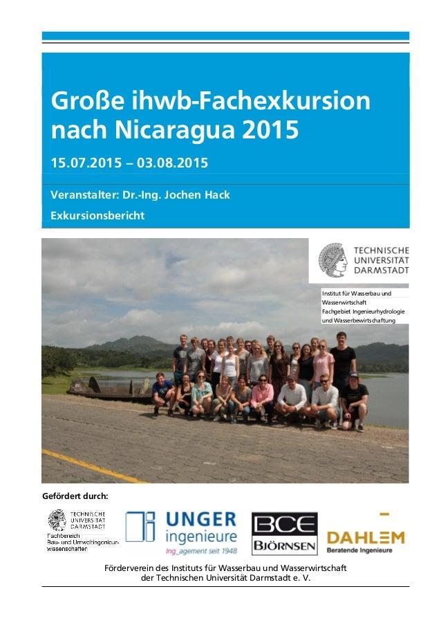 Große ihwb-Fachexkursion nach Nicaragua 2015 15.07.2015 – 03.08.2015 Veranstalter: Dr.-Ing. Jochen Hack Exkursionsbericht ...
