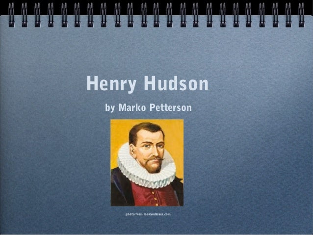 Henry Hudson by Marko Petterson     photo from lookandlearn.com