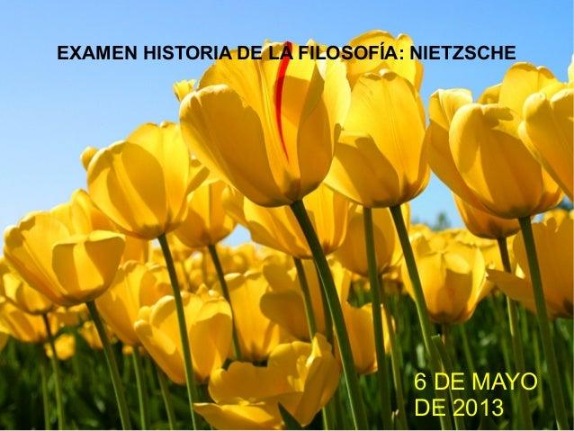 EXAMEN HISTORIA DE LA FILOSOFÍA: NIETZSCHE6 DE MAYODE 2013