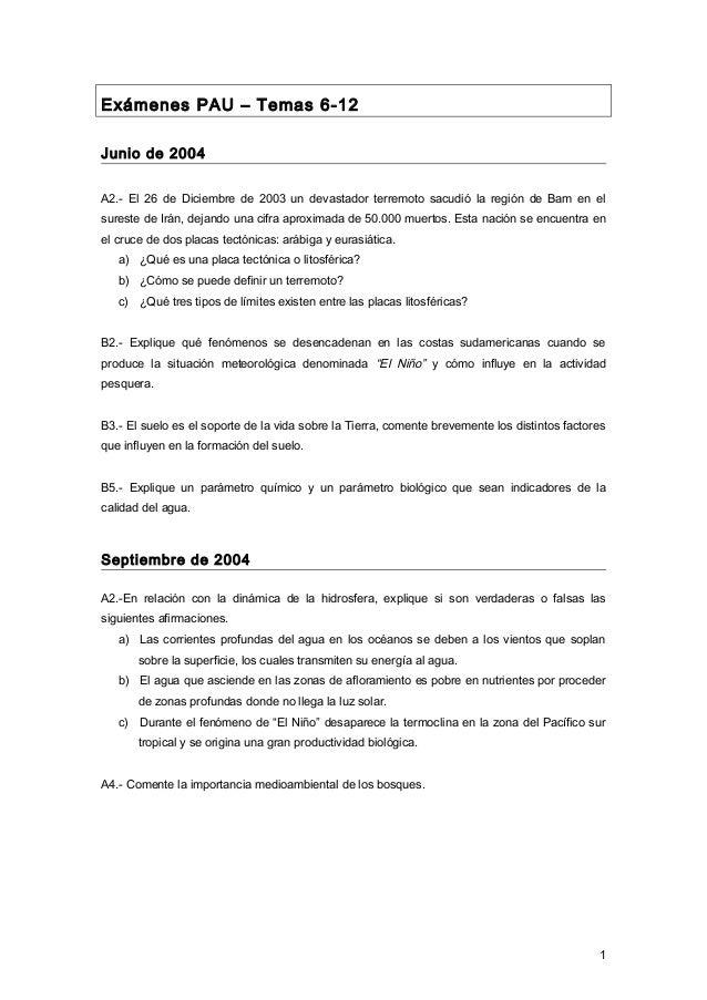 Exámenes PAU – Temas 6-12 Junio de 2004 A2.- El 26 de Diciembre de 2003 un devastador terremoto sacudió la región de Bam e...