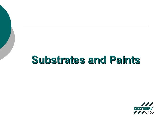 Substrates and PaintsSubstrates and Paints