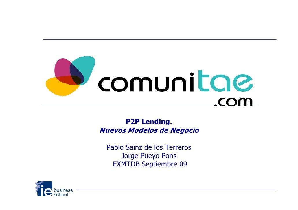 Inicio         P2P Lending. Nuevos Modelos de Negocio   Pablo Sainz de los Terreros      Jorge Pueyo Pons    EXMTDB Septie...