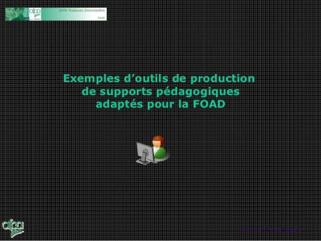 Exemples d'outils de production   de supports pédagogiques     adaptés pour la FOAD                            jean-michel...