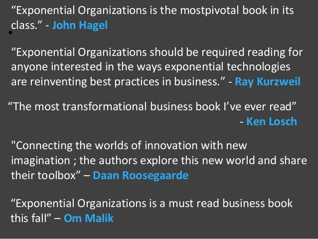 Exponential Organizations - Why new organizations are 10x better, faster and cheaper than yours (and what to do about it)  Slide 2