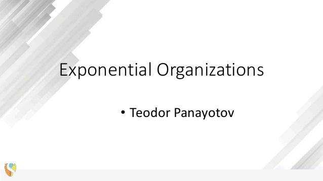 Exponential Organizations • Teodor Panayotov